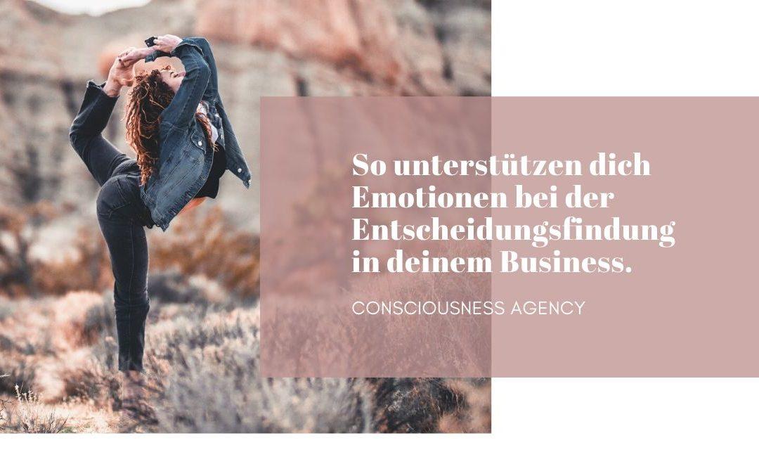 So unterstützen dich Emotionen bei der Entscheidungsfindung in deinem Business